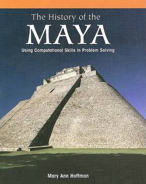 The History of the Maya:: Using Computational Skills in Problem Solving