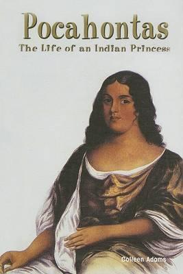Pocahontas: The Life of an Indian Princess