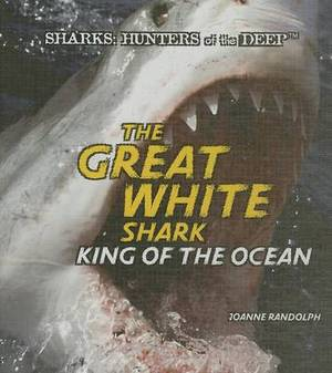The Great White Shark: King of the Ocean