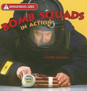 Bomb Squads in Action