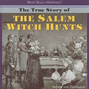 The True Story of the Salem Witch Hunts