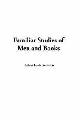 Familiar Studies of Men & Books