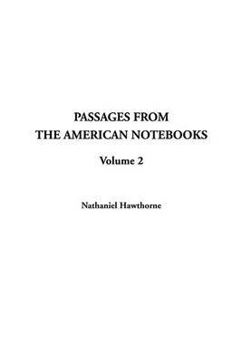 Passages from the American Notebooks, Volume 2