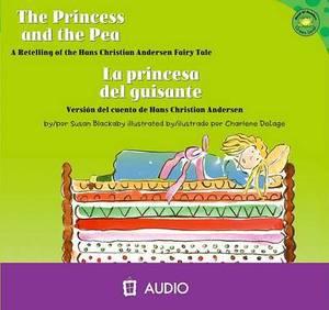 The Princess And The Pea/La Princesa del Guisante: A Retelling Of The Hans Christian Andersen Fairy Tale/Version del Cuento de Hans Christian Andersen