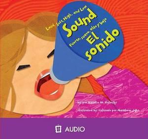 Sound/El Sonido: Loud, Soft, High, and Low/Fuerte, Suave, Alto y Bajo