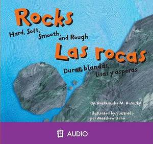 Rocks/Las Rocas: Hard, Soft, Smooth, and Rough/Duras, Blandas, Lisas y Asperas