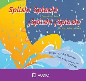 Splish! Splash!: A Book about Rain/Un Libro Sobre La Lluvia