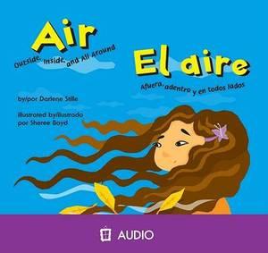 Air/El Aire: Outside, Inside, and All Around/Afuera, Adentro y En Todos Lados