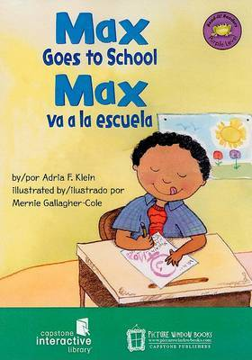 Max Goes to School/Max Va a la Escuela