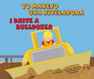 Yo Manejo Una Niveladora/I Drive a Bulldozer