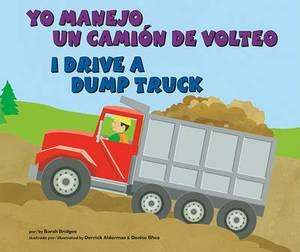 Yo Manejo Un Camion de Volteo/I Drive a Dump Truck