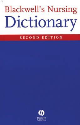 Blackwell's Nursing Dictionary 2E
