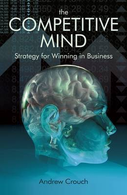The Competitve Mind: Strategy for Winning in Business