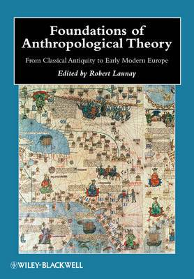 Foundations of Anthropological Theory: from Classical Antiquity to Early Modern Europe