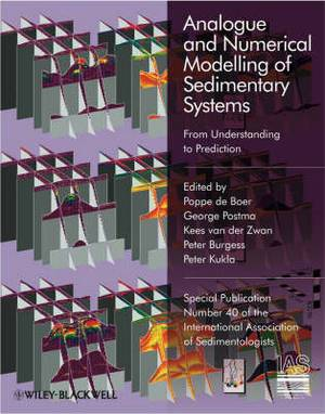 Analogue and Numerical Modelling of Sedimentary Systems: From Understanding to Prediction