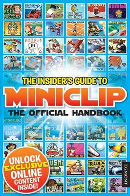 The Insider's Guide to Miniclip: The Official Handbook