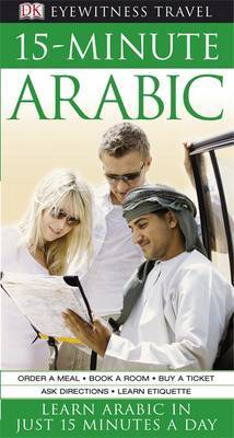15-Minute Arabic: Learn Arabic in Just 15 Minutes a Day