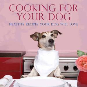 Cooking for Your Dog