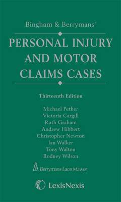 Bingham & Berrymans' Personal Injury and Motor Claims Cases: Includes the 13th Edition and the First Supplement