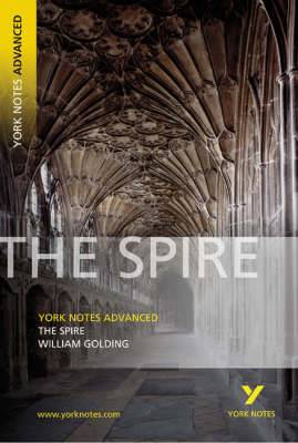The Spire: York Notes Advanced