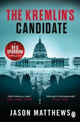 The Kremlin's Candidate: Discover what happens next after THE RED SPARROW, starring Jennifer Lawrence . . .