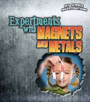 Experiments with Magnets and Metals