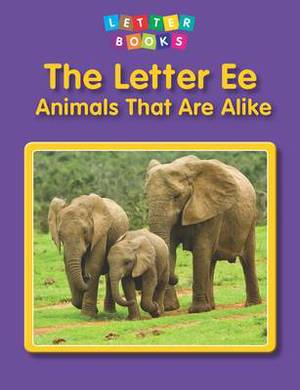 The Letter Ee: Animals That are Alike