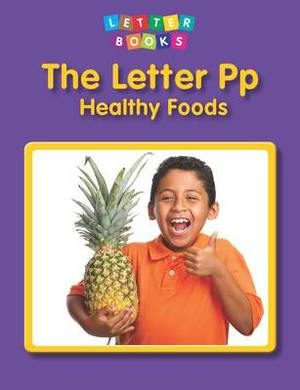 The Letter Pp: Healthy Foods