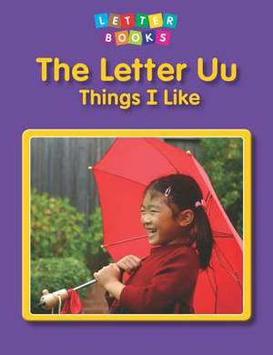 The Letter Uu: Things I Like