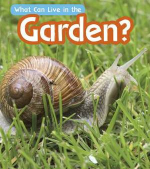 What Can Live in a Garden?