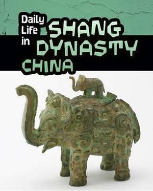 Daily Life in Shang Dynasty China