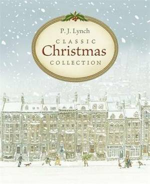 P.J. Lynch Classic Christmas Collection:  The Christmas Miracle of Jonathan Toomey ,  A Christmas Carol ,  The Gift of the Magi