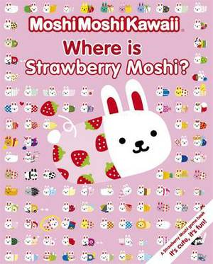 MoshiMoshiKawaii: Where is Strawberry Moshi?