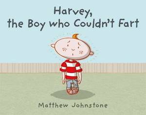 Harvey, the Boy Who Couldn't Fart