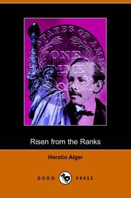 Risen from the Ranks, Harry Walton's Success (Dodo Press)