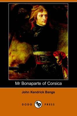 MR Bonaparte of Corsica (Dodo Press)