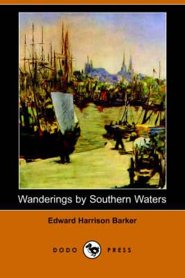 Wanderings by Southern Waters (Dodo Press)