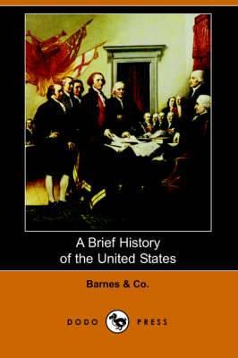 A Brief History of the United States (Dodo Press)