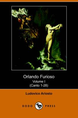 Orlando Furioso Volume I (Canto 1-28) (Dodo Press)