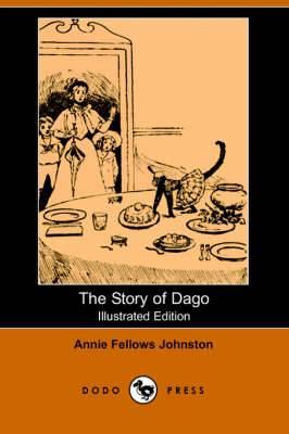 The Story of Dago (Illustrated Edition) (Dodo Press)