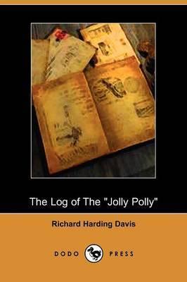 The Log of the Jolly Polly (Dodo Press)