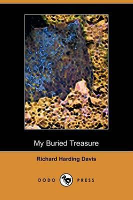 My Buried Treasure (Dodo Press)