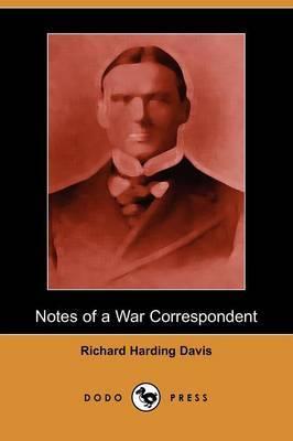 Notes of a War Correspondent (Dodo Press)