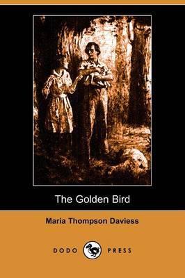 The Golden Bird (Illustrated Edition) (Dodo Press)