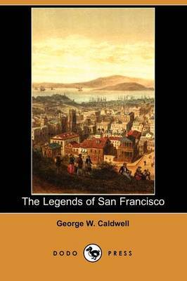 The Legends of San Francisco (Dodo Press)