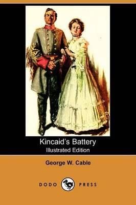 Kincaid's Battery (Illustrated Edition) (Dodo Press)