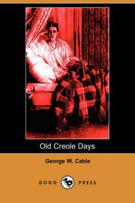 Old Creole Days (Dodo Press)