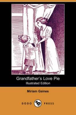 Grandfather's Love Pie (Illustrated Edition) (Dodo Press)