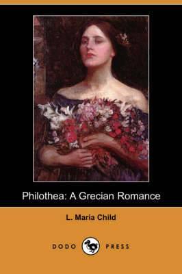 Philothea: A Grecian Romance (Dodo Press)