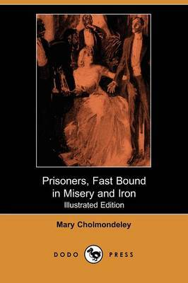 Prisoners, Fast Bound in Misery and Iron (Illustrated Edition) (Dodo Press)